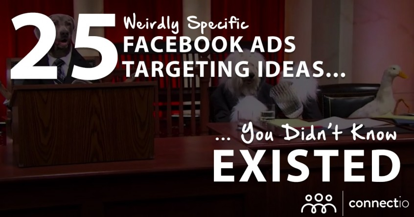 25 Weirdly Specific Facebook Ads Targeting Ideas You Didn't